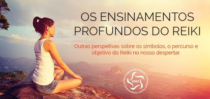 Os ensinamentos profundos do Reiki – Workshop no CENIF Guimarães e Amadora