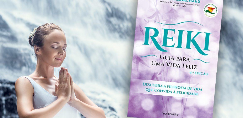 Reiki Guia para Uma Vida Feliz em 4ª Edição